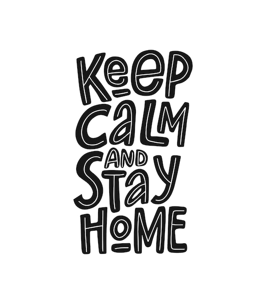 Keep calm and stay home vector hand drawn lettering. quarantine concept. Premium Vector
