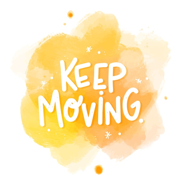 Keep moving message on watercolor stain Free Vector
