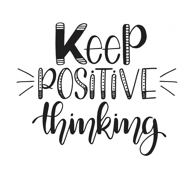 Keep positive thinking, motivational quotes posters, inspirational text, calligraphy Premium Vector