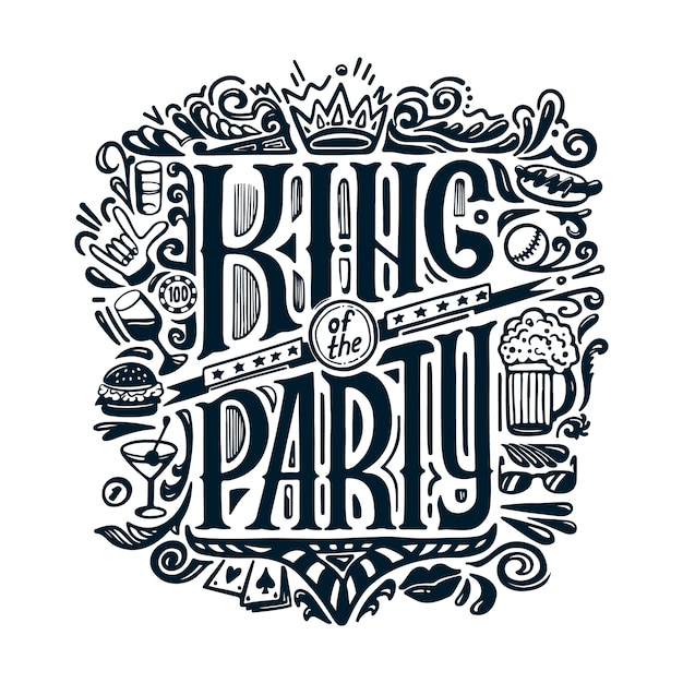 King of the party vector print Premium Vector