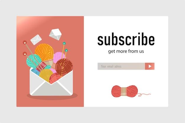 編み物や工芸品店のニュースレターのデザイン。毛糸とピン、飛んでいる封筒は、購読ボタンと電子メールアドレスのボックスが付いたイラストをベクトルします。サブスクリプションレターのデザインのための手作りの趣味のコンセプト 無料ベクター