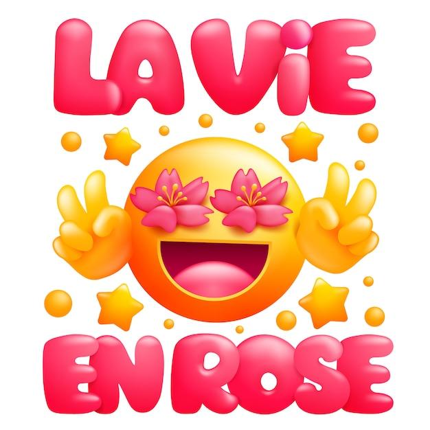 Premium Vector   La vie en rose. life in pink color phrase. yellow emoji  cartoon character with flower eyes
