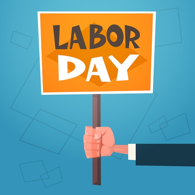 Labor day retro greeting card with hand holding placard Premium Vector