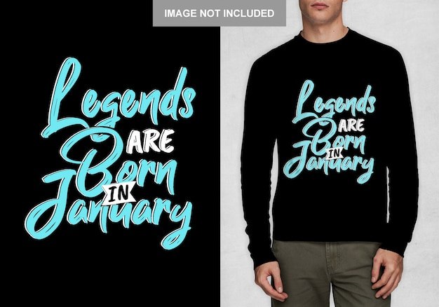 Legends are born in january. typography design for t-shirt Premium Vector