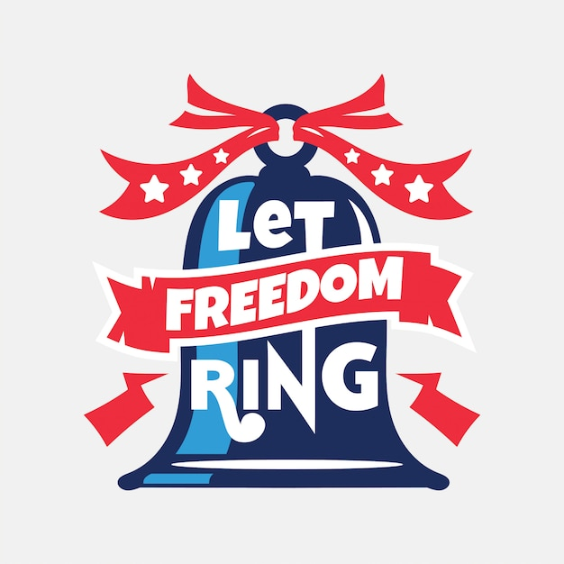 Let freedom ring. independence day Premium Vector
