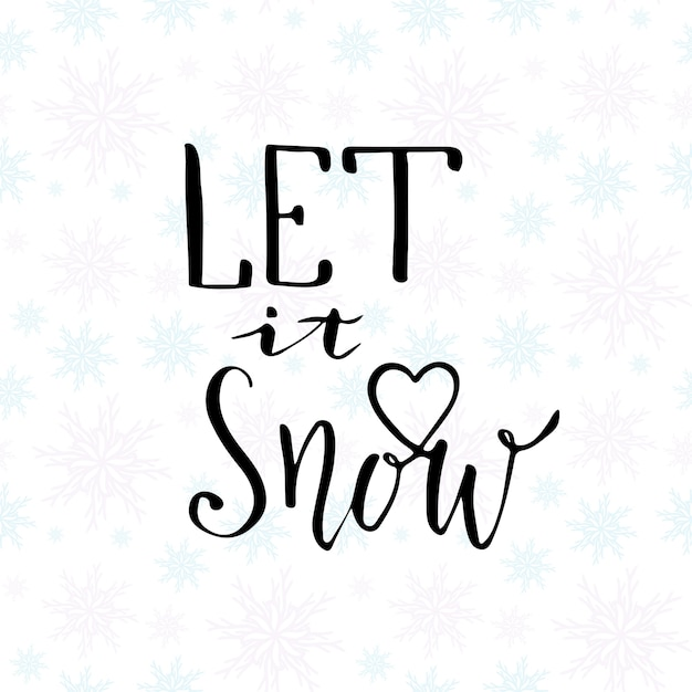 Let it snow! Christmas calligraphy. Handwritten modern brush ...