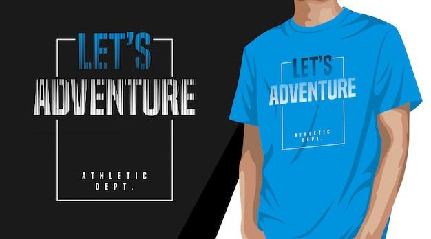 Let's adventure typography t shirt design for print Premium Vector