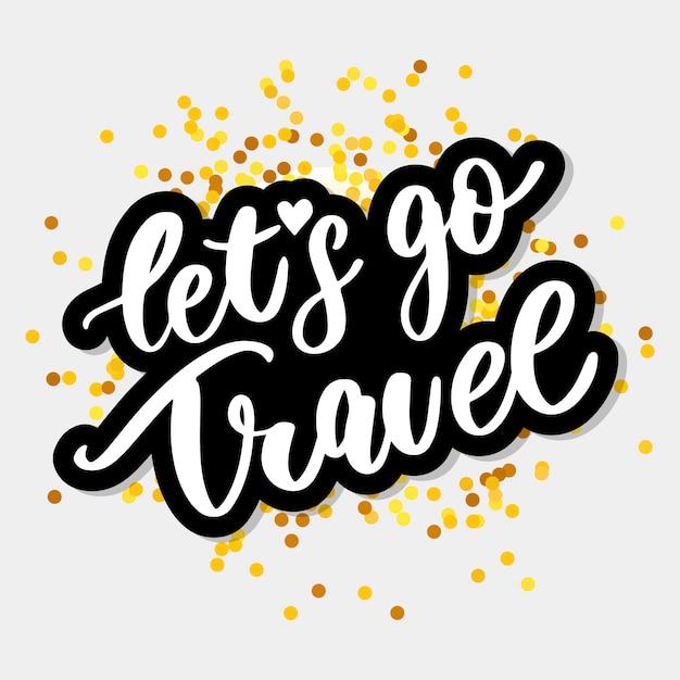 Let's go travel lettering Premium Vector