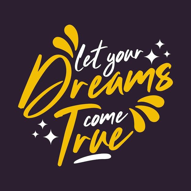 Let your dreams come true Premium Vector