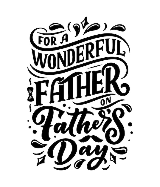 Lettering for father's day greeting wonderful father Premium Vector
