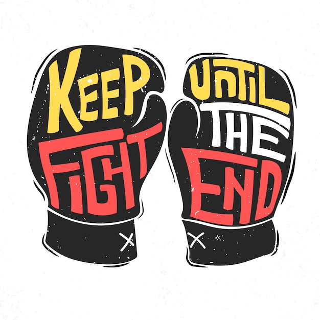 Lettering: keep fight until the end Premium Vector