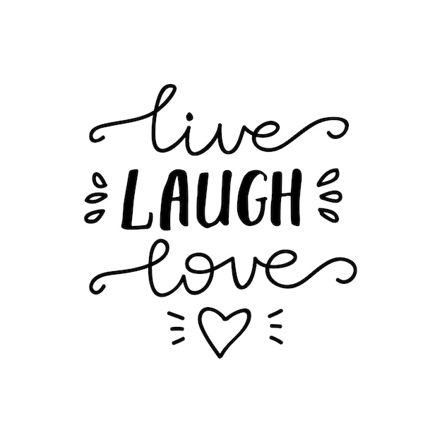 Lettering Live, Laugh, Love. Vector Illustration. Vector