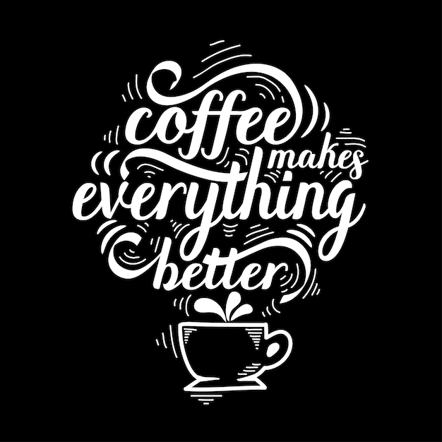 Lettering quote of coffee with sketch, cafe chalk board design template Premium Vector