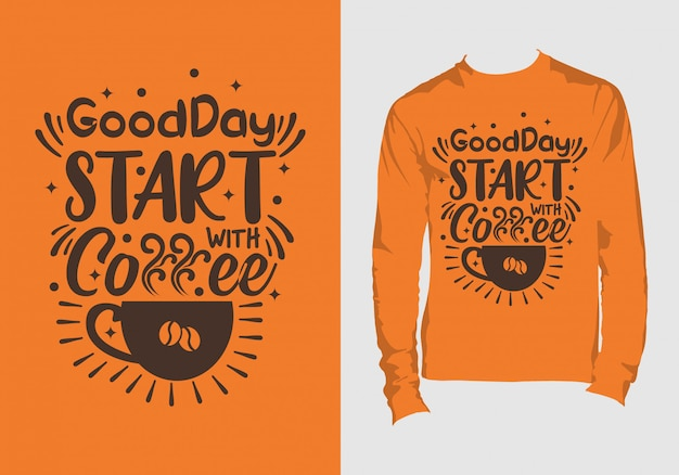 Premium Vector Lettering Quotes Good Day Start With Coffee