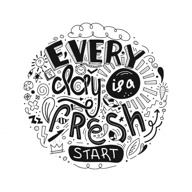 Мотивация буквенных цитат каждый день - это новый старт. doodle вдохновляющие цитаты Premium векторы