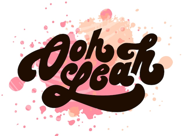 Lettering with phrase oh yeah. vector illustration. watercolor Premium Vector