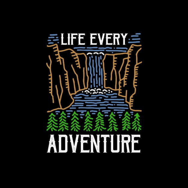 Life every adventure Premium Vector