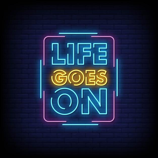 Life goes on neon看板 Premiumベクター