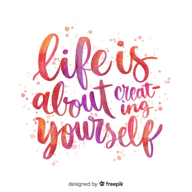 Life is about creating yourself quote lettering Free Vector