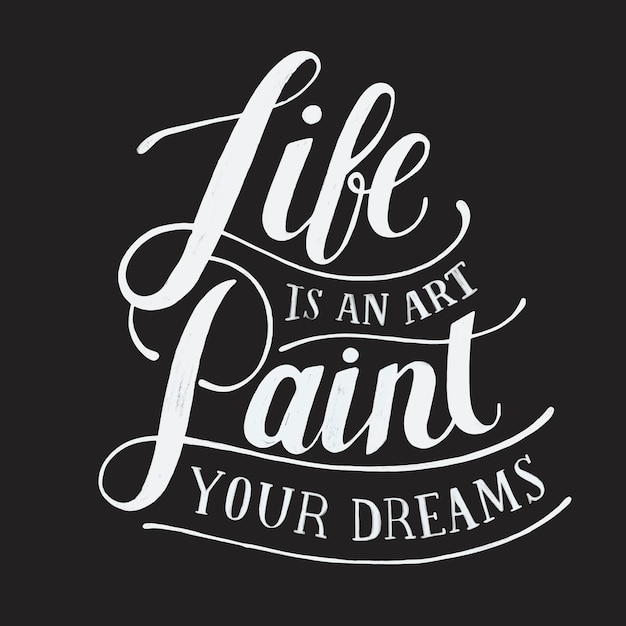 Life is an art paint your dreams typography design illustration Free Vector