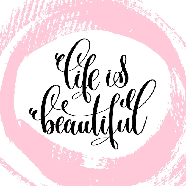 Life is beautiful hand written lettering positive quote about life and love Premium Vector