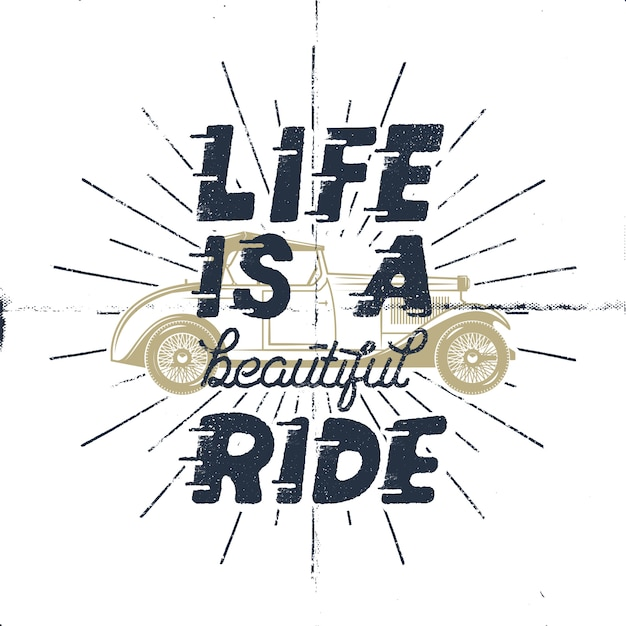 Life is a beautiful ride. inspiring creative motivation quote. typography monochrome design concept with classic old car and sunbursts. Premium Vector