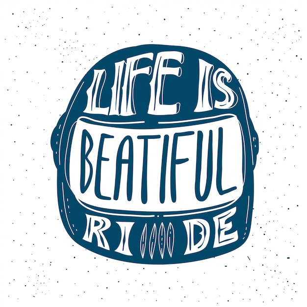 Life is beautiful ride . Premium Vector
