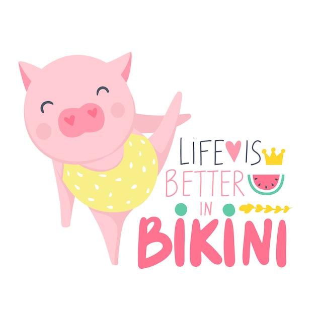 Life is better in bikini. cute vector pig. cartoon illustration with funny animal. Premium Vector