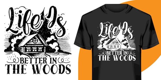 Жизнь лучше в лесу дизайн футболки Premium векторы