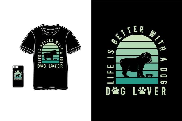 개, 티셔츠 상품 개 Siluet 모형 타이포그래피로 인생이 더 좋습니다. 프리미엄 벡터