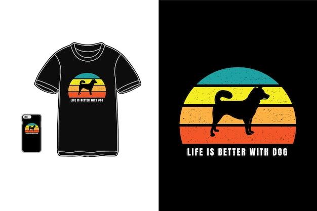 개, 티셔츠 타이포그래피로 인생이 더 좋습니다. 프리미엄 벡터