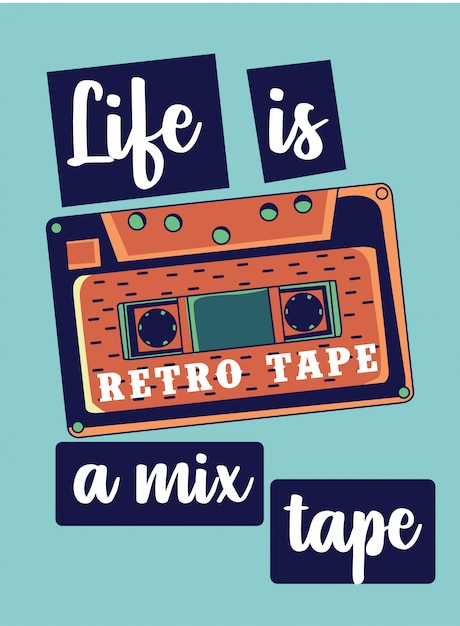 Life is a mixtape, lettering with retro tape Premium Vector