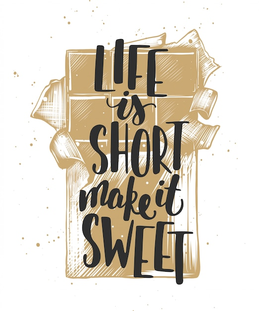 Premium Vector Life Is Short Make It Sweet With Chocolate