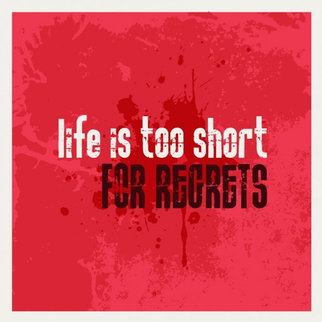 Life Is Too Short For Regrets Vector Free Download