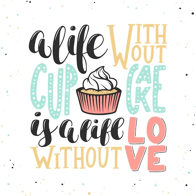 A life without cupcake is a life without love Premium Vector
