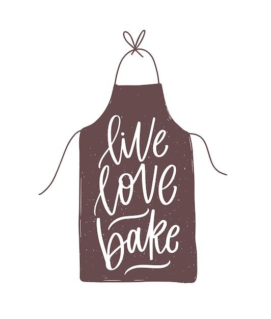 Live love bake мотивационный слоган или цитата, написанная от руки каллиграфическим курсивом на элегантном фартуке. стильная надпись на белом. современные декоративные иллюстрации. Premium векторы