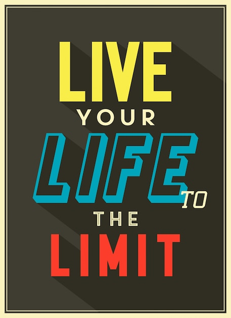 Live Your Life To The Limit Quote Free Vector