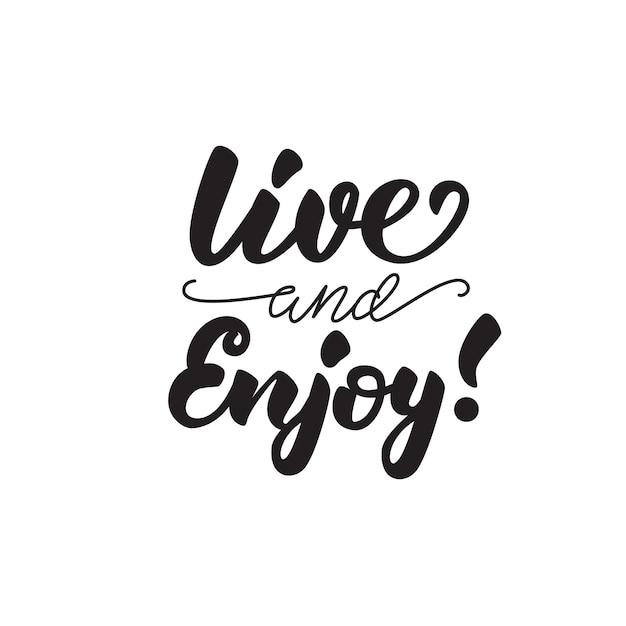 Llive and enjoy quote lettering Premium Vector