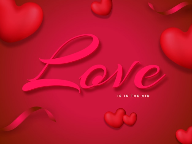 Love is in the air font with 3d hearts and confetti ribbon decorated on red and pink . Premium Vector