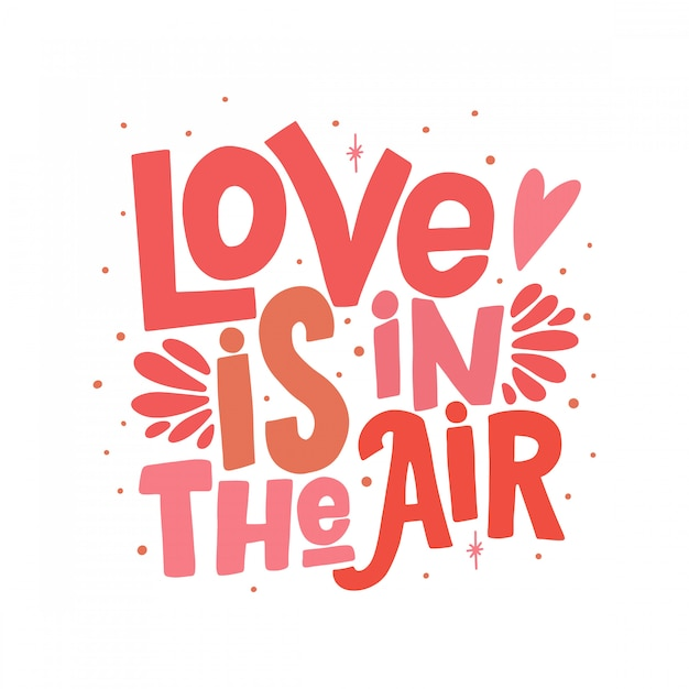 Love is in the air quote lettering Premium Vector
