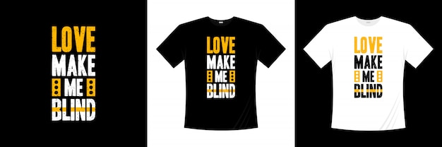 Love love me blind typography t-shirt design Premiumベクター