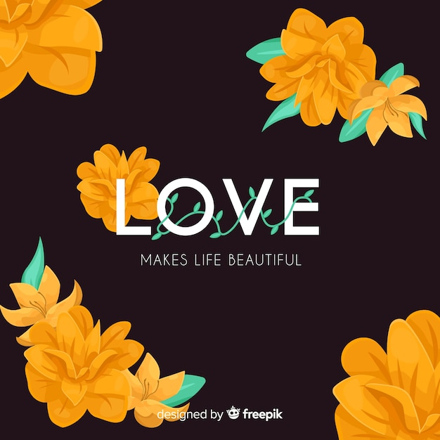 Love makes life beautiful. lettering text with flowers Free Vector