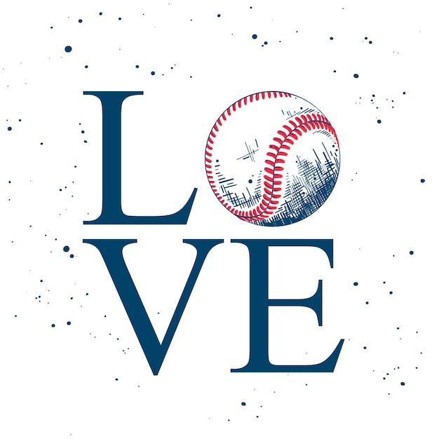 Love. sketch of baseball ball with typography Premium Vector