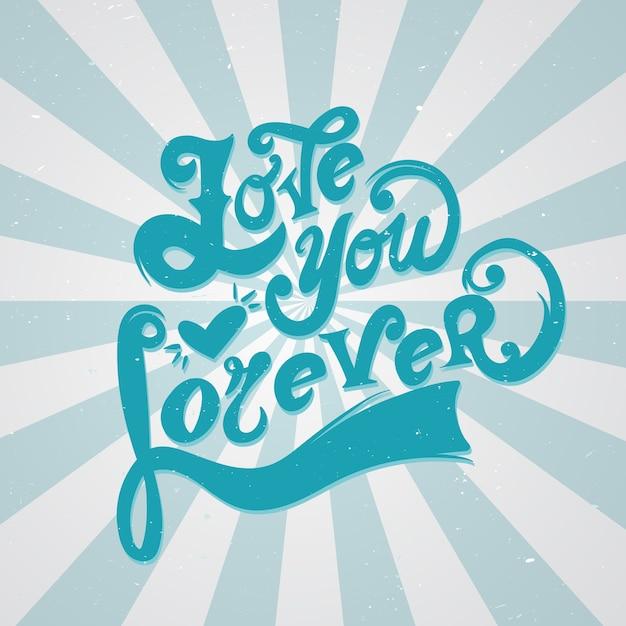 Love you forever lettering Premium Vector