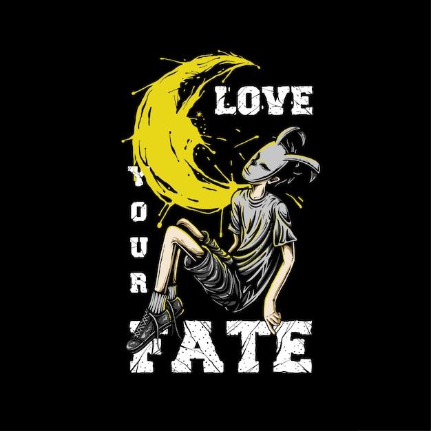 Love your fate illustration design Premium Vector
