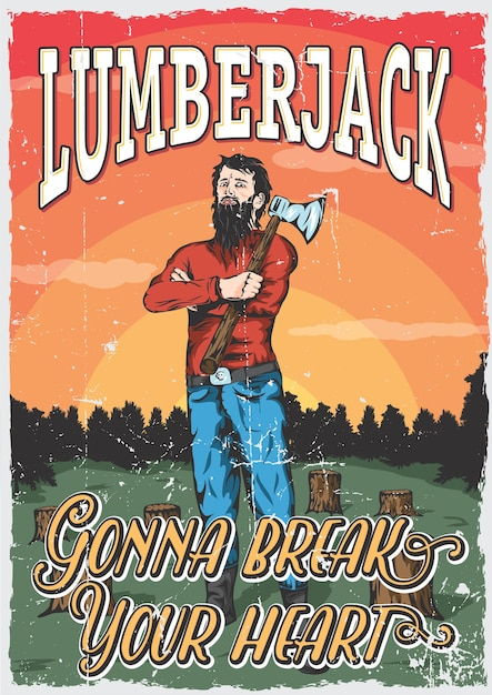 Lumberjack man poster with ax on his shoulder and words break your heart Free Vector
