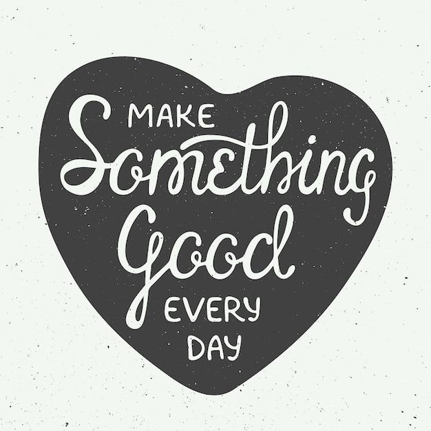 Сделай что-нибудь хорошее каждый день в сердце Premium векторы