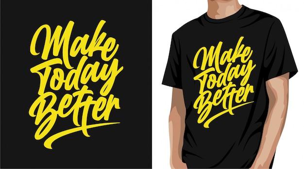 Сделайте сегодня лучший дизайн футболки Premium векторы