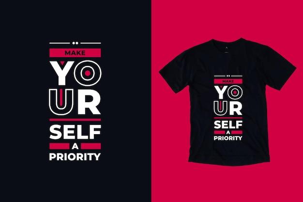 Сделайте себе приоритетом современный дизайн футболки с цитатами Premium векторы