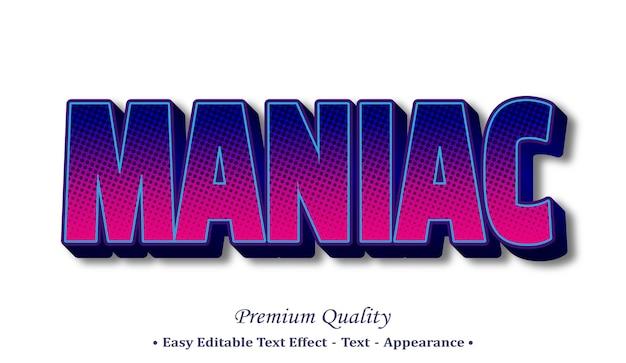Maniac 3d editable text style effect Premium Vector